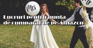 Lucruri pentru nunta de cumparat de pe Amazon