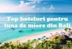 Top hoteluri pentru luna de miere din Bali